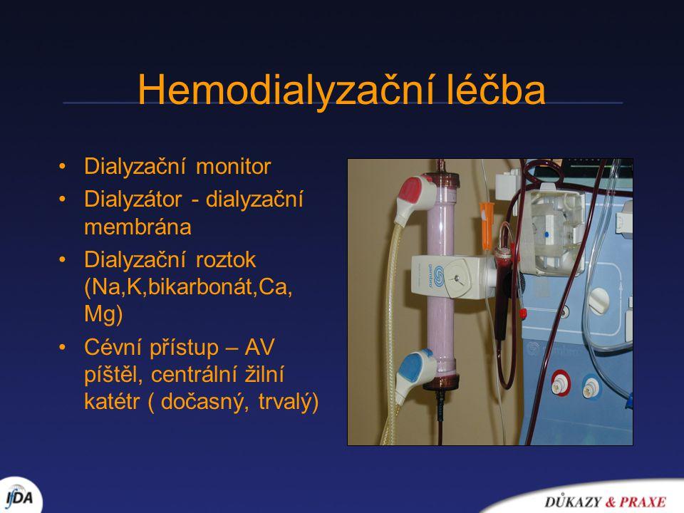 Hemodialyzační léčba Dialyzační monitor Dialyzátor - dialyzační membrána Dialyzační roztok (Na,K,bikarbonát,Ca, Mg) Cévní přístup – AV píštěl, centrální žilní katétr ( dočasný, trvalý)