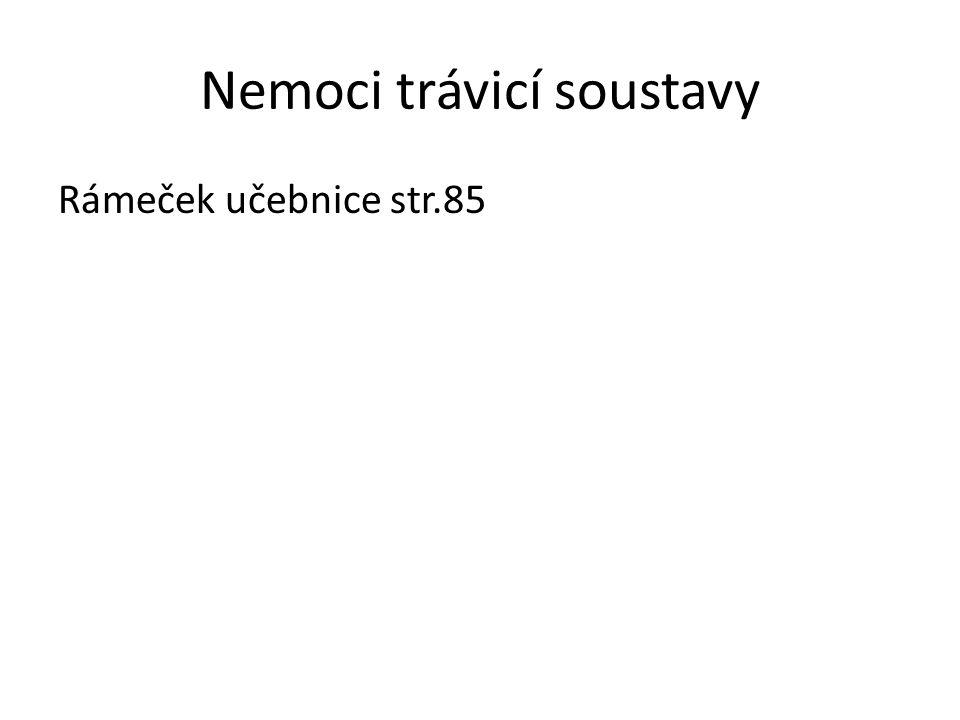 Nemoci trávicí soustavy Rámeček učebnice str.85
