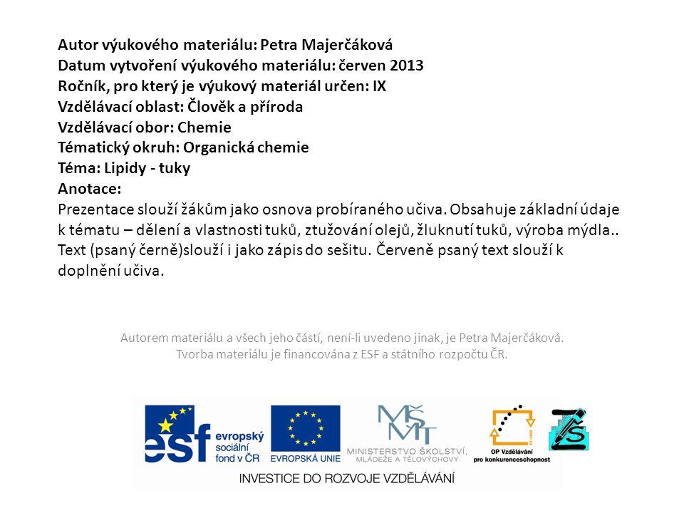 Autor výukového materiálu: Petra Majerčáková Datum vytvoření výukového materiálu: červen 2013 Ročník, pro který je výukový materiál určen: IX Vzděláva