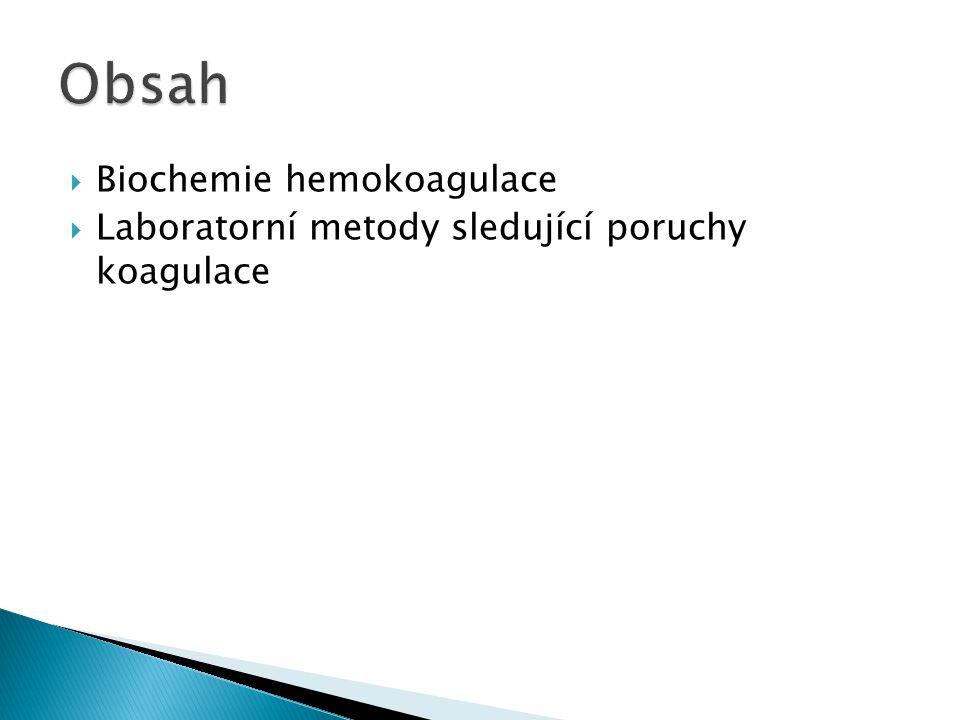  Biochemie hemokoagulace  Laboratorní metody sledující poruchy koagulace