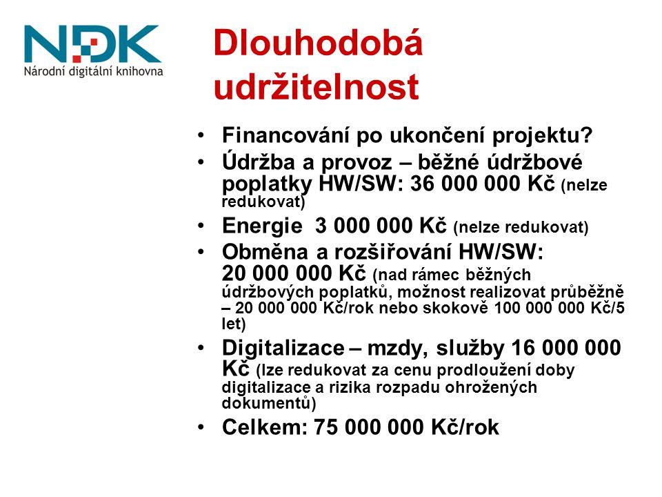 Dlouhodobá udržitelnost Financování po ukončení projektu? Údržba a provoz – běžné údržbové poplatky HW/SW: 36 000 000 Kč (nelze redukovat) Energie 3 0