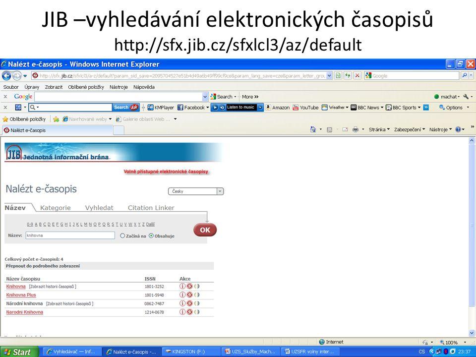 JIB –vyhledávání elektronických časopisů http://sfx.jib.cz/sfxlcl3/az/default