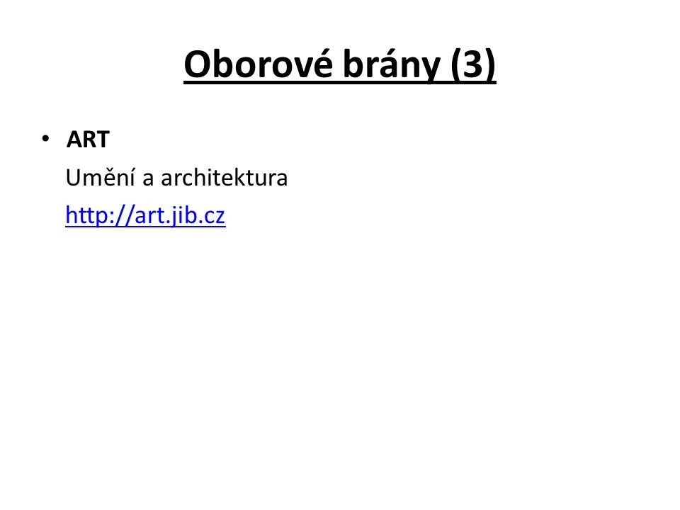 Oborové brány (3) ART Umění a architektura http://art.jib.cz