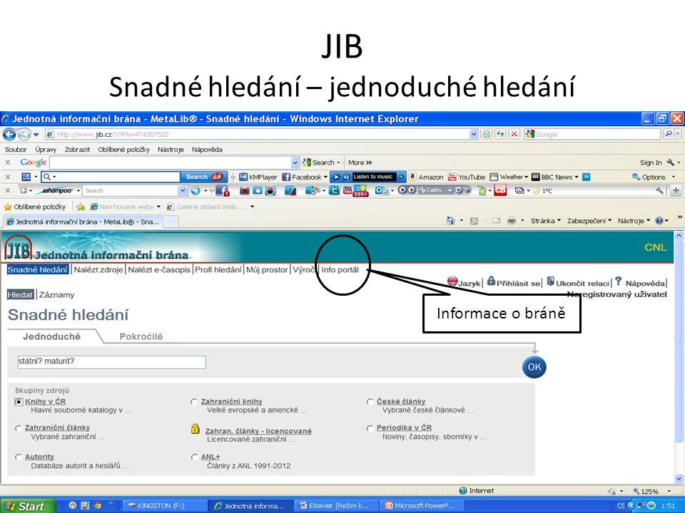 JIB Snadné hledání – jednoduché hledání Informace o bráně