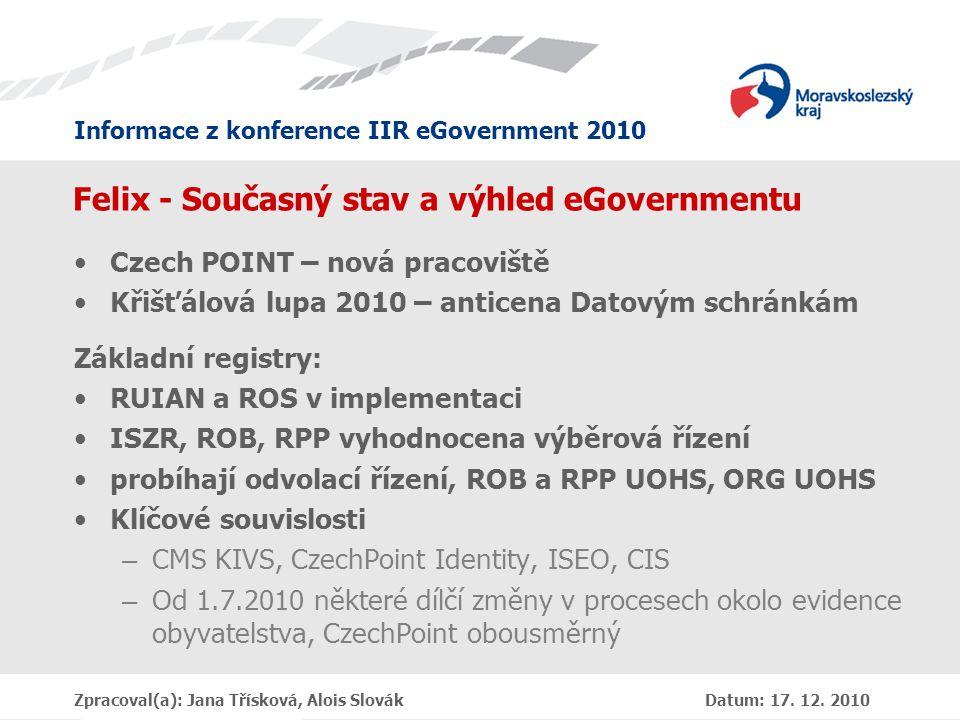 Informace z konference IIR eGovernment 2010 Zpracoval(a): Jana Třísková, Alois Slovák Datum: 17.