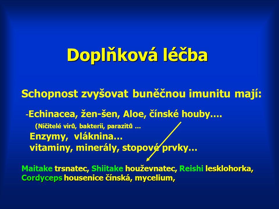 Protilátková imunita buněčná imunita Angíny, záněty uší afty Záněty plic, dutin opary Kožní infekce hnisavé ekzémy Záněty ledvin záněty moč.cest Gynek