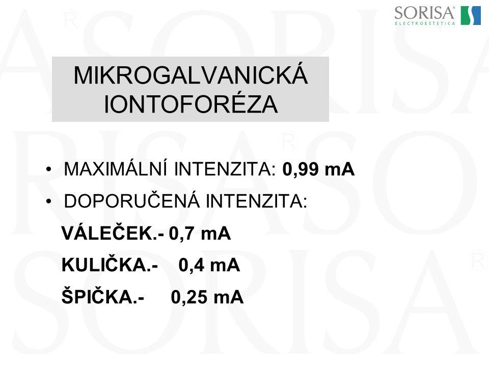 MIKROGALVANICKÁ IONTOFORÉZA MAXIMÁLNÍ INTENZITA: 0,99 mA DOPORUČENÁ INTENZITA: VÁLEČEK.- 0,7 mA KULIČKA.- 0,4 mA ŠPIČKA.- 0,25 mA