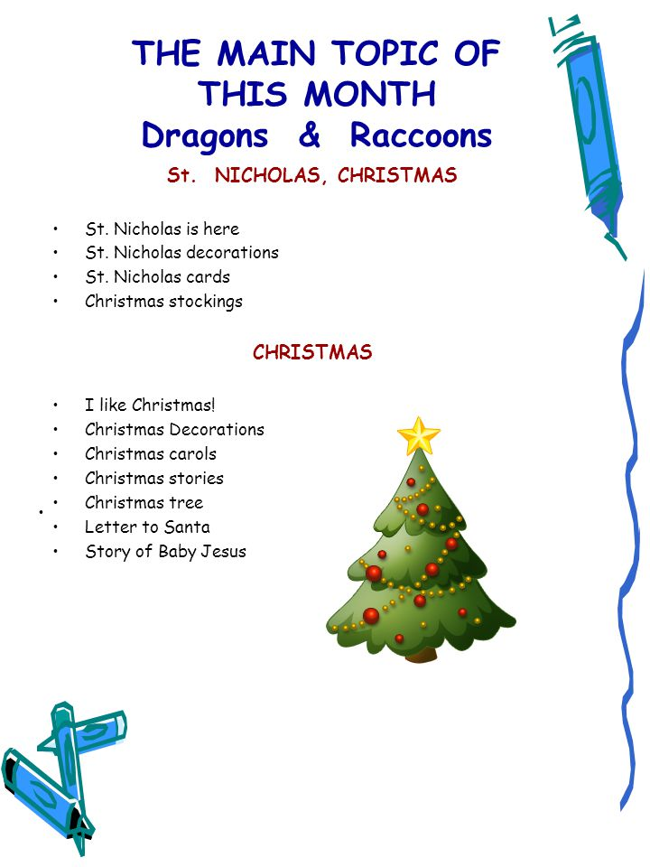 THE MAIN TOPIC OF THIS MONTH Dragons & Raccoons St. NICHOLAS, CHRISTMAS St. Nicholas is here St. Nicholas decorations St. Nicholas cards Christmas sto