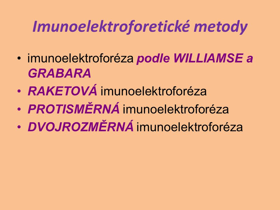 Imunoelektroforéza podle WILLIAMSE a GRABARA: - 1953 Williams a Grabar - 2 stupně: 1.