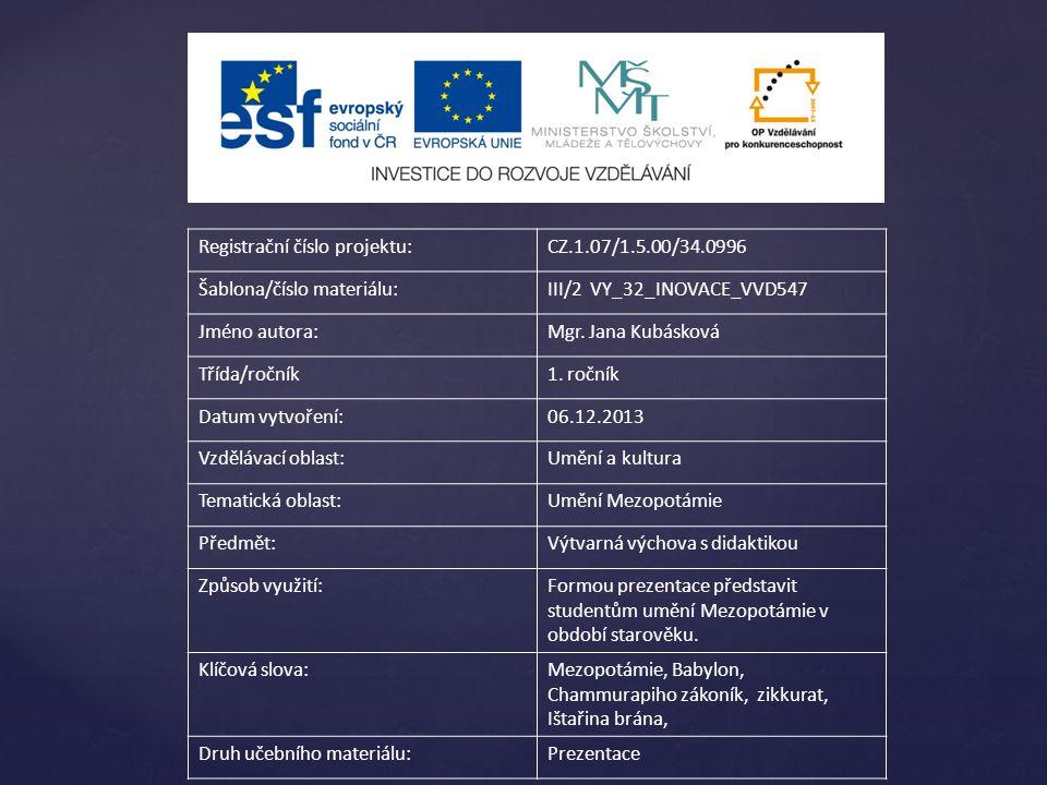 Registrační číslo projektu:CZ.1.07/1.5.00/34.0996 Šablona/číslo materiálu:III/2 VY_32_INOVACE_VVD547 Jméno autora:Mgr. Jana Kubásková Třída/ročník1. r