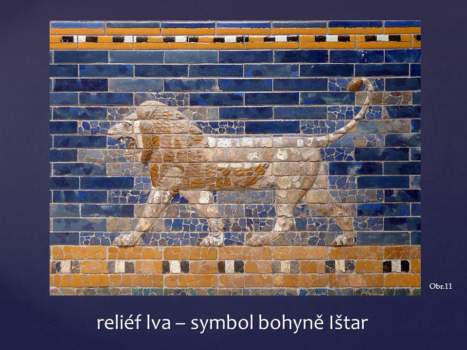 reliéf lva – symbol bohyně Ištar Obr.11