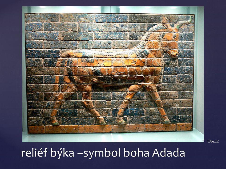 reliéf býka –symbol boha Adada Obr.12