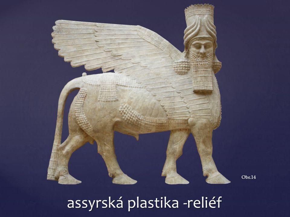 assyrská plastika -reliéf Obr.14