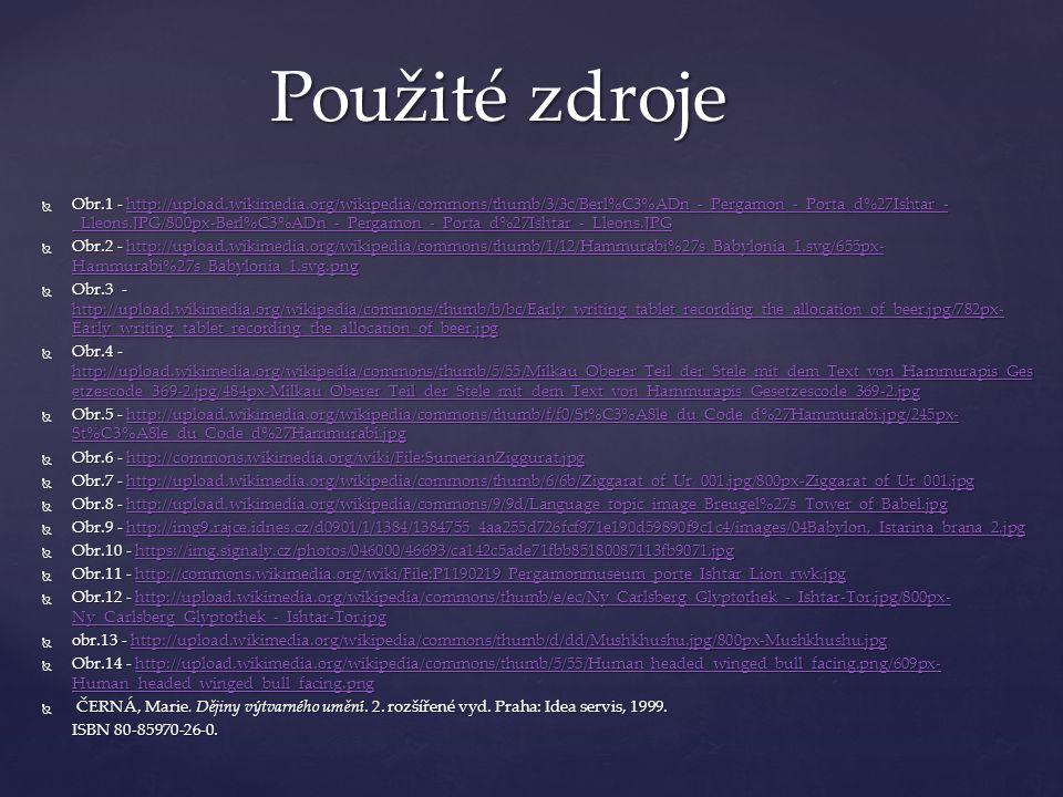  Obr.1 - http://upload.wikimedia.org/wikipedia/commons/thumb/3/3c/Berl%C3%ADn_-_Pergamon_-_Porta_d%27Ishtar_- _Lleons.JPG/800px-Berl%C3%ADn_-_Pergamo