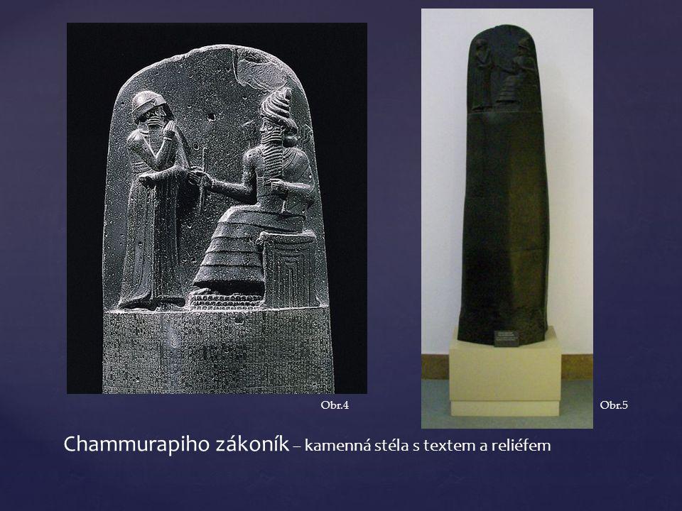 Chammurapiho zákoník – kamenná stéla s textem a reliéfem Obr.4Obr.5