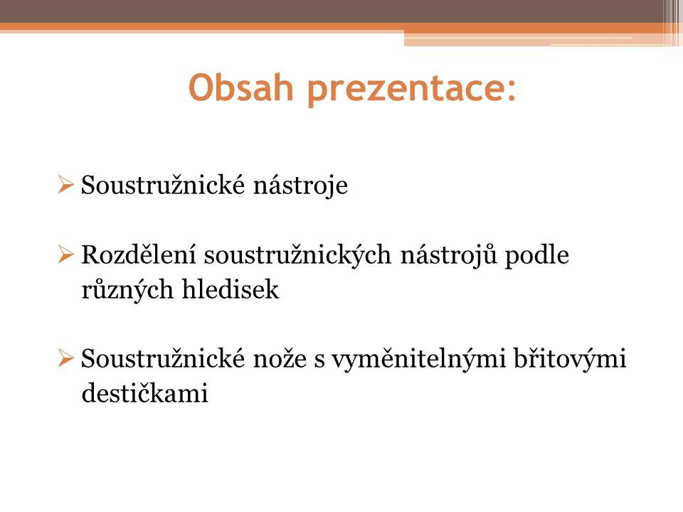 Obsah prezentace:  Soustružnické nástroje  Rozdělení soustružnických nástrojů podle různých hledisek  Soustružnické nože s vyměnitelnými břitovými