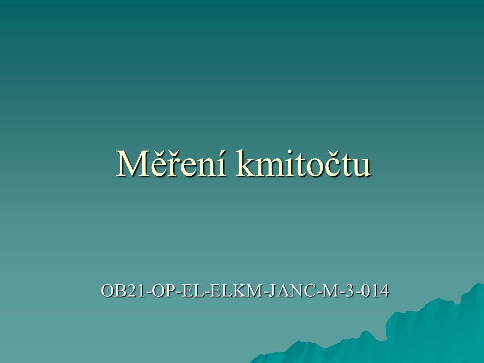 Měření kmitočtu OB21-OP-EL-ELKM-JANC-M-3-014