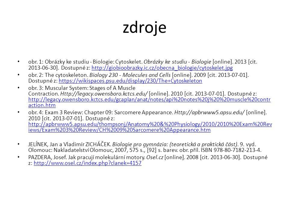 zdroje obr. 1: Obrázky ke studiu - Biologie: Cytoskelet. Obrázky ke studiu - Biologie [online]. 2013 [cit. 2013-06-30]. Dostupné z: http://giobioobraz