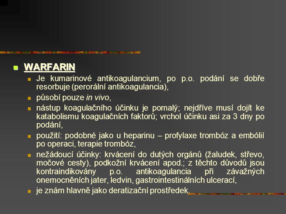 WARFARIN WARFARIN Je kumarinové antikoagulancium, po p.o.