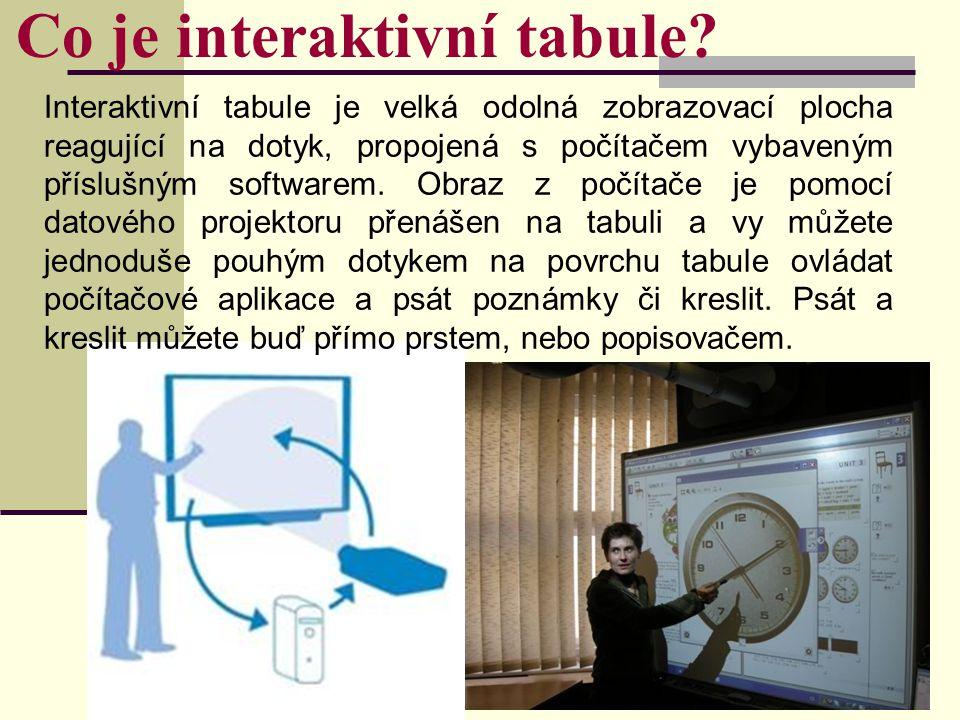 Co je interaktivní tabule? Interaktivní tabule je velká odolná zobrazovací plocha reagující na dotyk, propojená s počítačem vybaveným příslušným softw