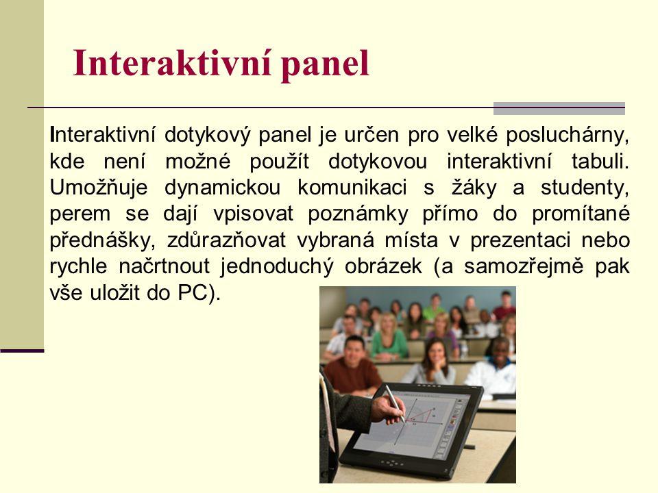 Interaktivní panel Interaktivní dotykový panel je určen pro velké posluchárny, kde není možné použít dotykovou interaktivní tabuli. Umožňuje dynamicko