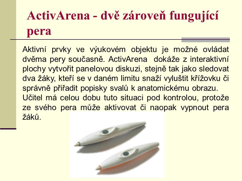 ActivArena - dvě zároveň fungující pera Aktivní prvky ve výukovém objektu je možné ovládat dvěma pery současně. ActivArena dokáže z interaktivní ploch