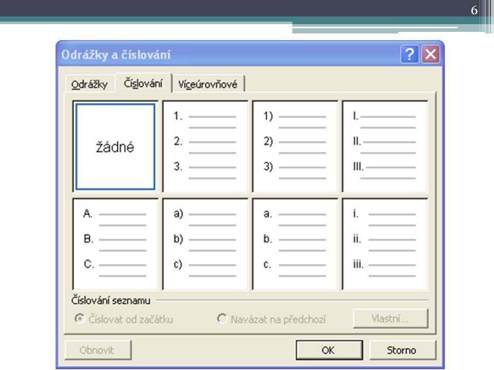 Víceúrovňové číslování Pokud je třeba na text aplikovat víceúrovňové číslování, doporučuji postupovat následovně: 1.Napište text, která bude číslována.