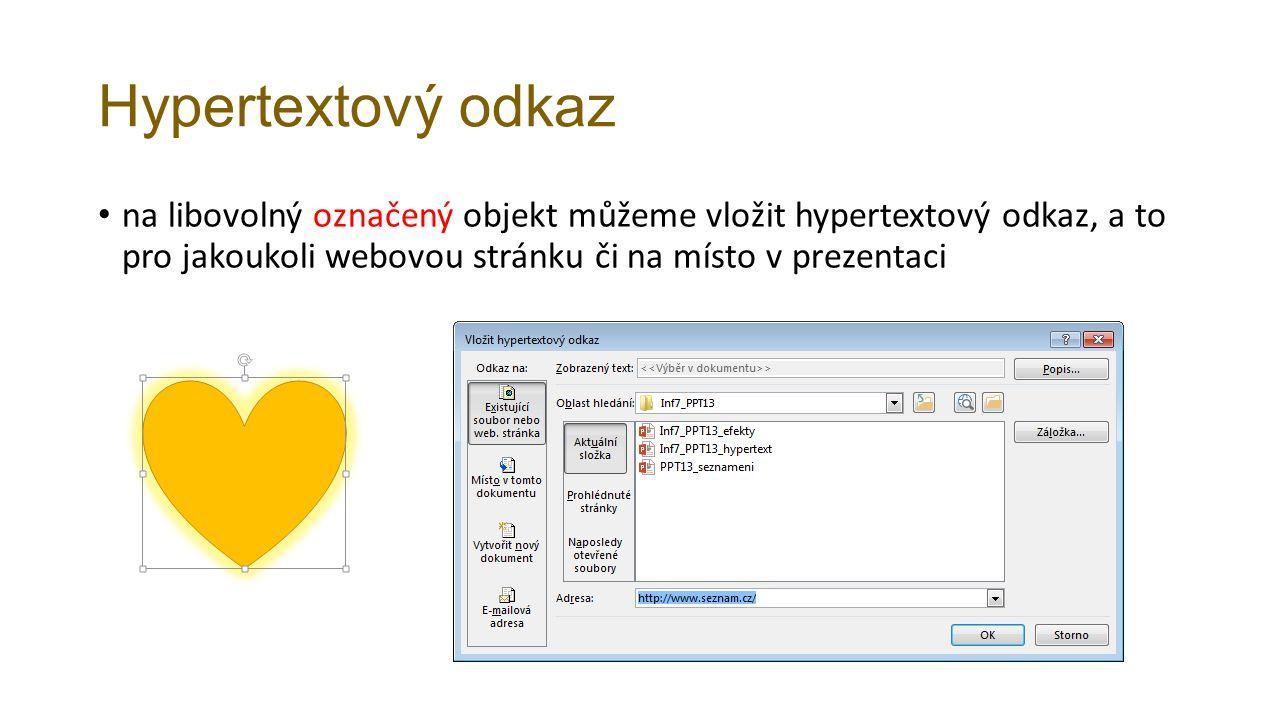 Hypertextový odkaz na místo v prezentaci označím např.