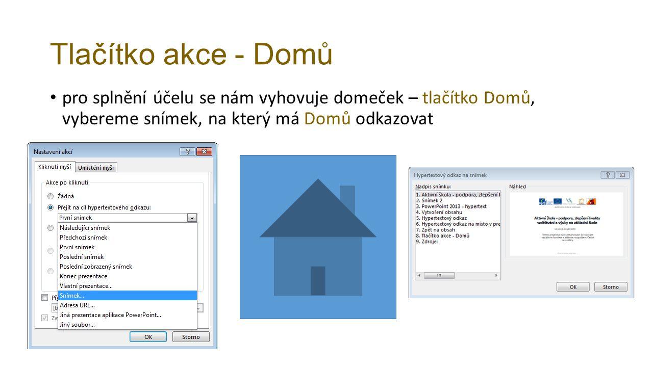 Tlačítko akce - Domů pro splnění účelu se nám vyhovuje domeček – tlačítko Domů, vybereme snímek, na který má Domů odkazovat