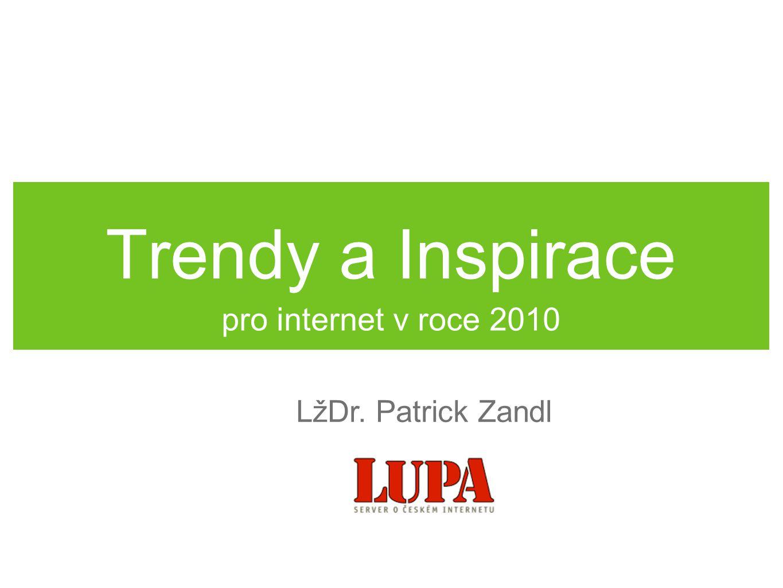 Trendy a Inspirace pro internet v roce 2010 LžDr. Patrick Zandl