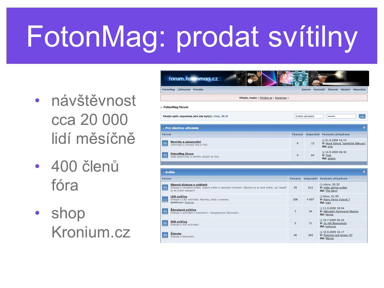FotonMag: prodat svítilny návštěvnost cca 20 000 lidí měsíčně 400 členů fóra shop Kronium.cz
