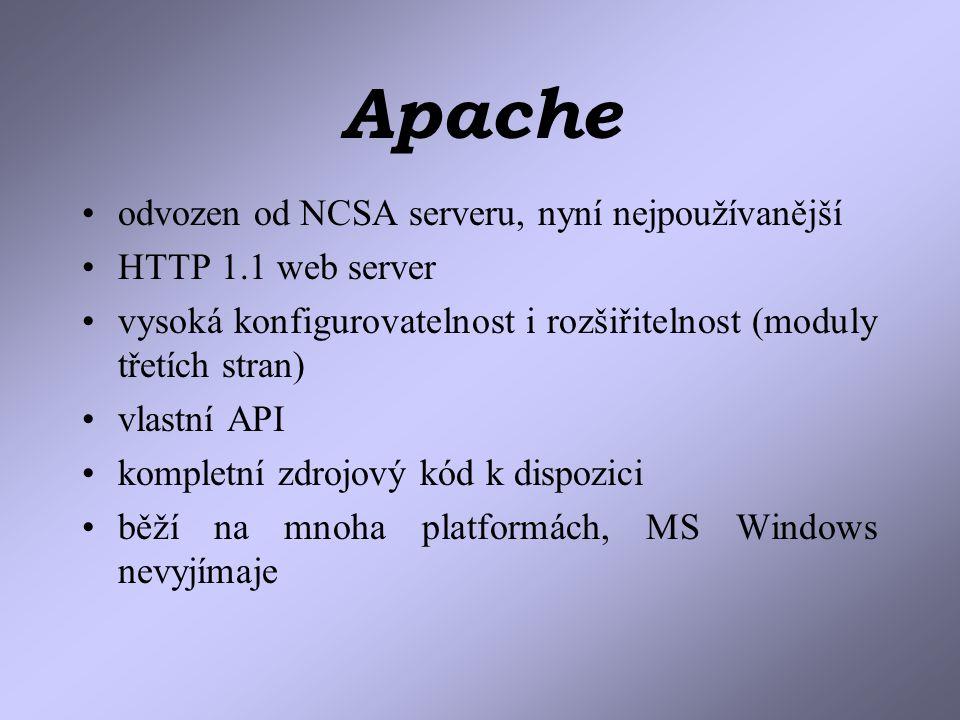 Apache odvozen od NCSA serveru, nyní nejpoužívanější HTTP 1.1 web server vysoká konfigurovatelnost i rozšiřitelnost (moduly třetích stran) vlastní API kompletní zdrojový kód k dispozici běží na mnoha platformách, MS Windows nevyjímaje