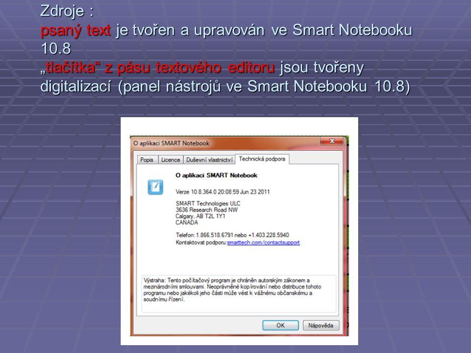 """Zdroje : psaný text je tvořen a upravován ve Smart Notebooku 10.8 """"tlačítka"""" z pásu textového editoru jsou tvořeny digitalizací (panel nástrojů ve Sma"""