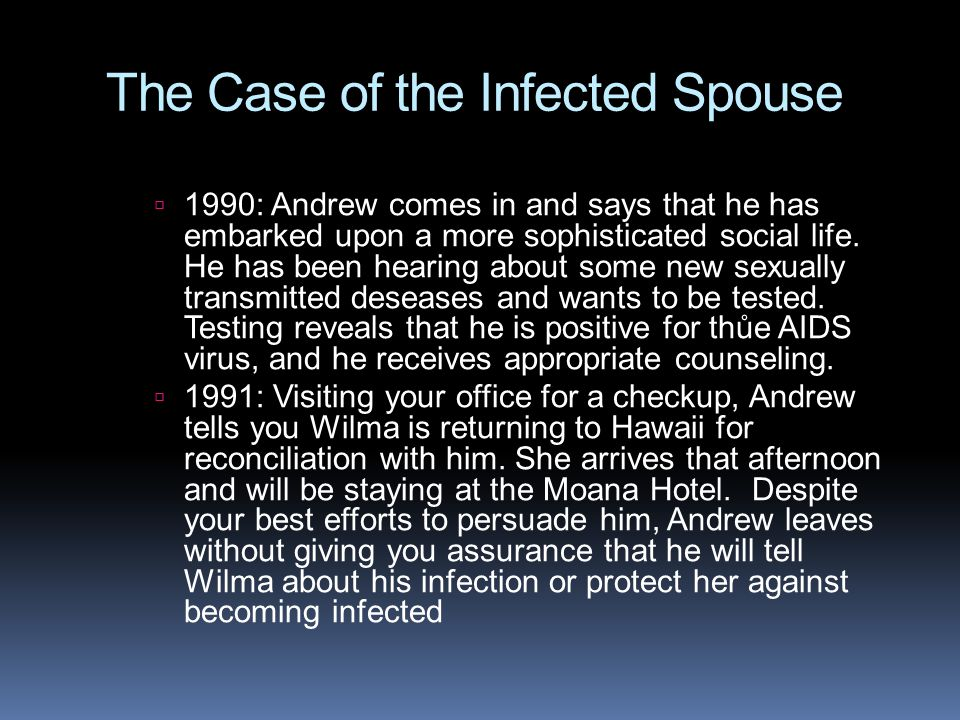 The Case of the Infected Spouse  1990: Andrew comes in and says that he has embarked upon a more sophisticated social life.