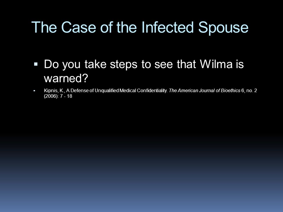 The Case of the Infected Spouse  Do you take steps to see that Wilma is warned.