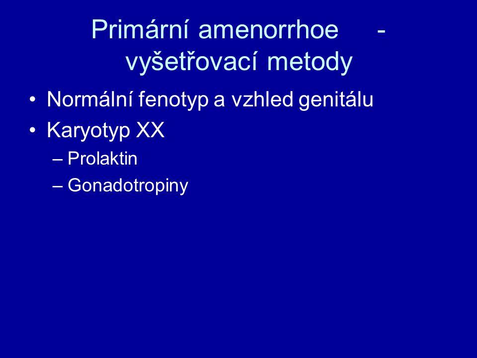 Primární amenorrhoe- vyšetřovací metody Normální fenotyp a vzhled genitálu Karyotyp XX –Prolaktin –Gonadotropiny