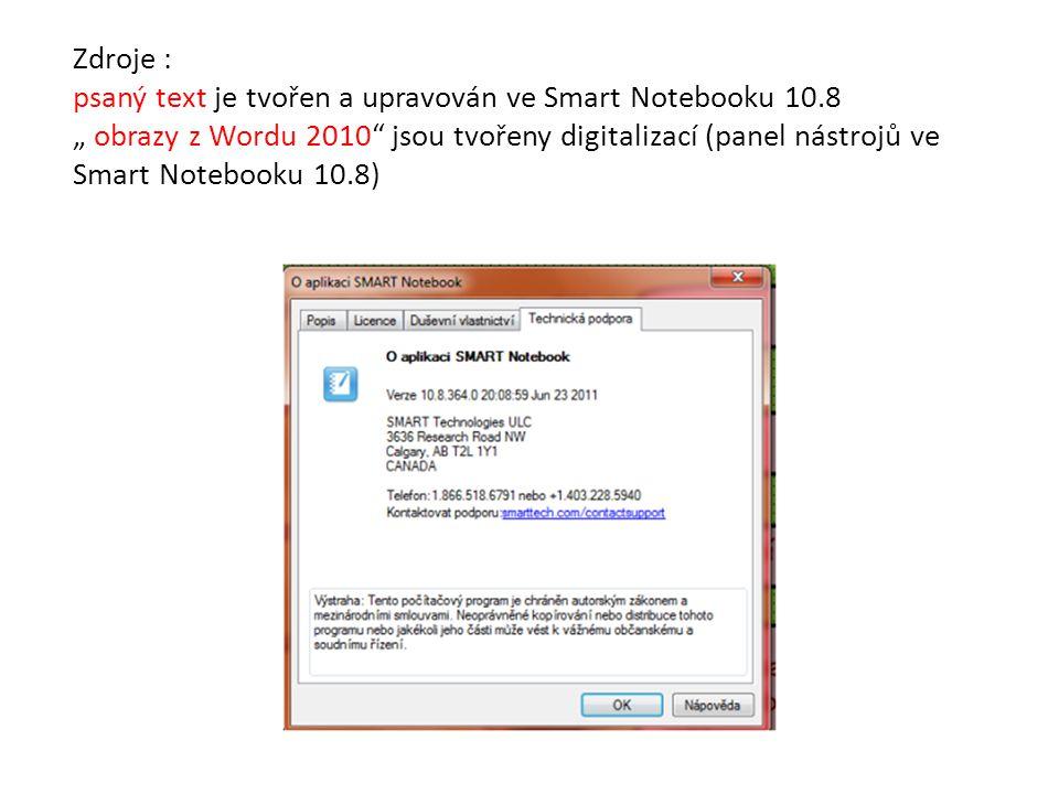 """Zdroje : psaný text je tvořen a upravován ve Smart Notebooku 10.8 """" obrazy z Wordu 2010"""" jsou tvořeny digitalizací (panel nástrojů ve Smart Notebooku"""