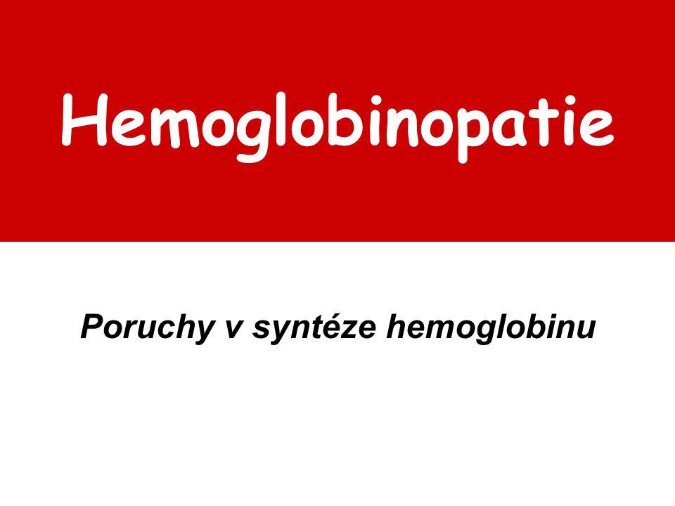 Hemoglobinopatie Poruchy v syntéze hemoglobinu