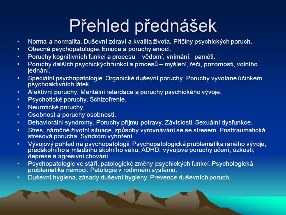 Doporučená literatura Atkinson, R.a kol.(1995): Psychologie.