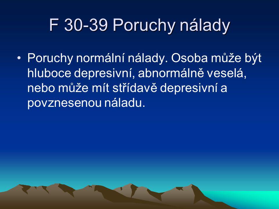 F40-49 Neurotické poruchy… F 40-49 Neurotické poruchy, poruchy vyvolané stresem a somatoformní poruchy Zahrnují poruchy, u kterých je hlavním symptomem úzkost (generalizovaná úzkostná porucha nebo panická porucha), u kterých jedinec prožívá úzkost, pokud se může vyhnout určitému objektu nebo situaci, ze kterých má strach (fobie) nebo se snaží odporovat určitým vtíravým myšlenkám či rituálům.