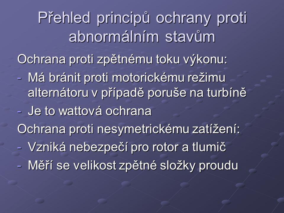 Přehled principů ochrany proti abnormálním stavům Ochrana proti zpětnému toku výkonu: -Má bránit proti motorickému režimu alternátoru v případě poruše