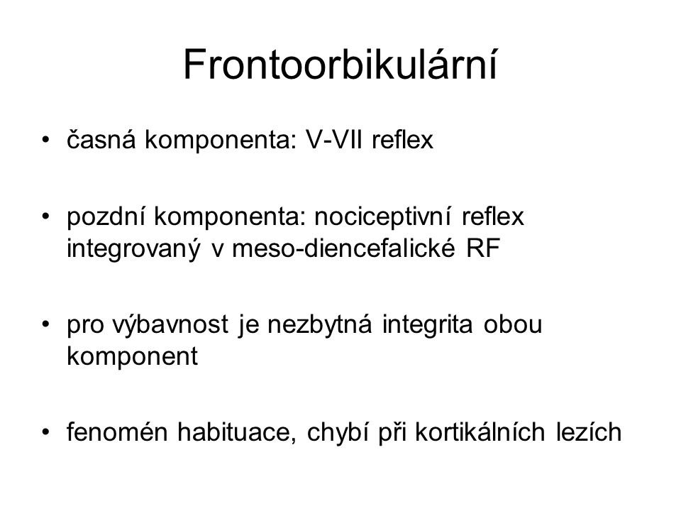 Okulocefalické vestibulo-proprioceptivně-okulomotorické reflexy inhibovány z pohledových korových center vertikální postižen při lezích mesencefala horizontální- postižen při lezi pontu, výbavnost svědčí pro primární hemisferální strukturální lezi nebo difúsní (metabolické postižení) a vylučuje lezi pontu jako příčinu komatu