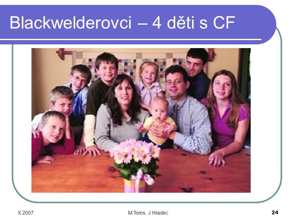 X.2007M.Toms, J.Hradec24 Blackwelderovci – 4 děti s CF