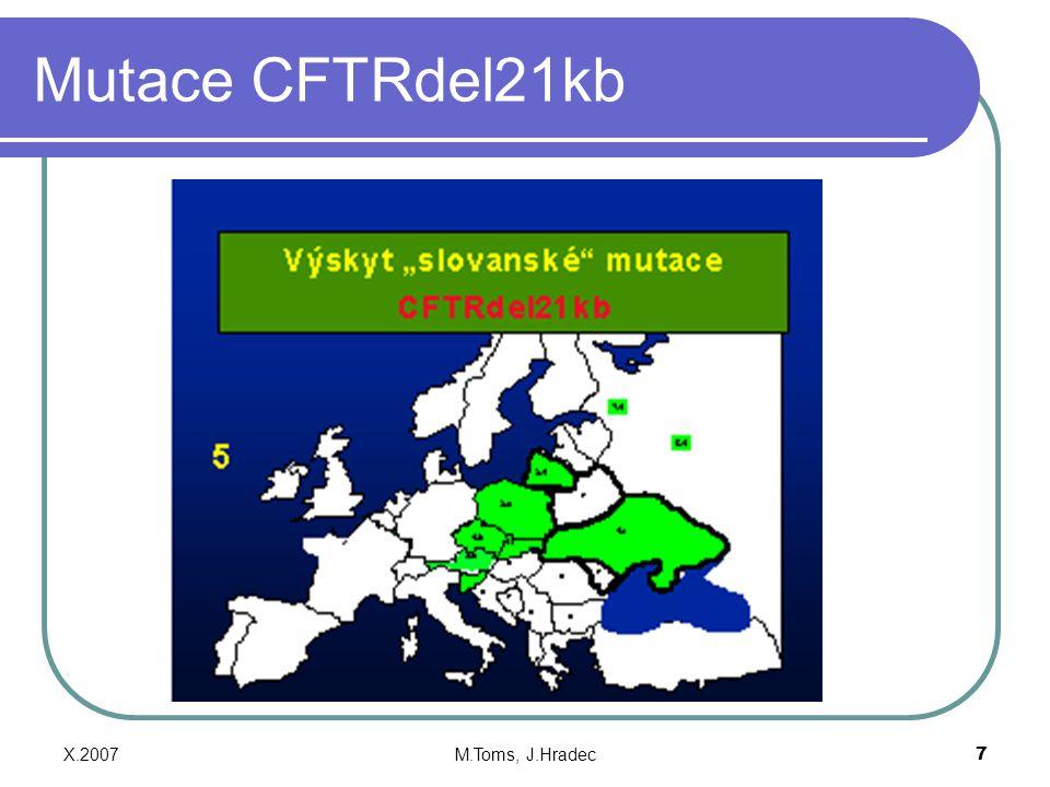 X.2007M.Toms, J.Hradec7 Mutace CFTRdel21kb