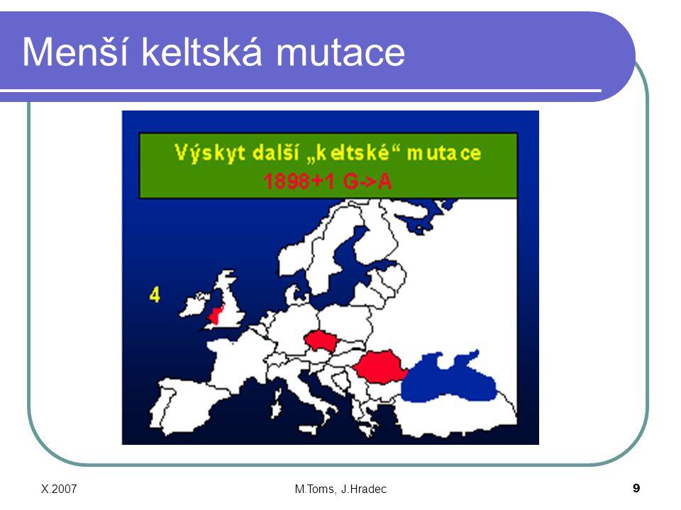 X.2007M.Toms, J.Hradec9 Menší keltská mutace