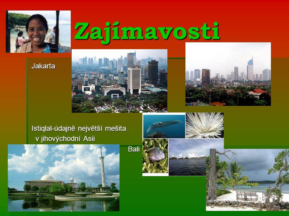 Zajímavosti Jakarta Jakarta Istiqlal-údajně největší mešita Istiqlal-údajně největší mešita v jihovýchodní Asii v jihovýchodní Asii Bali Bali