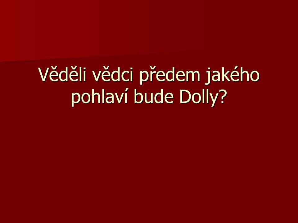 Věděli vědci předem jakého pohlaví bude Dolly?