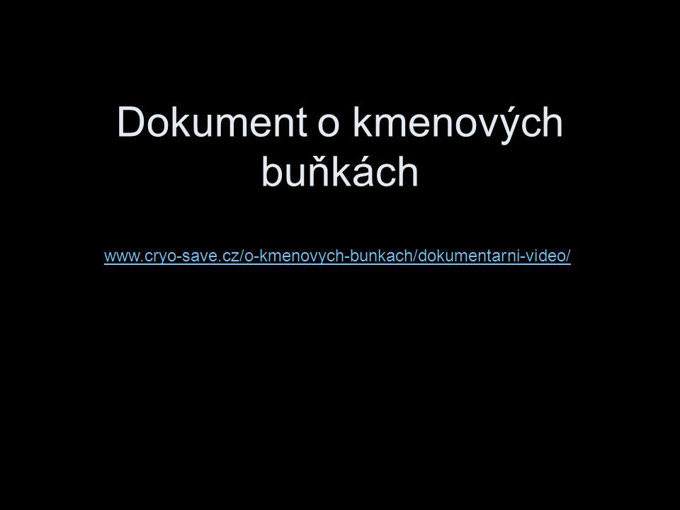 Dokument o kmenových buňkách www.cryo-save.cz/o-kmenovych-bunkach/dokumentarni-video/