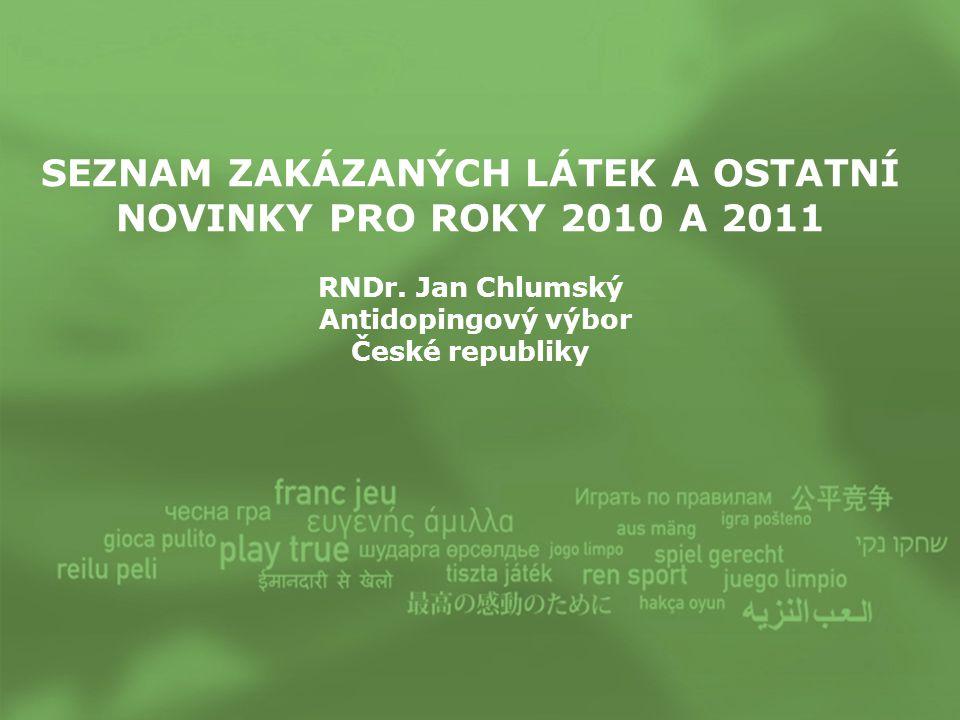 SEZNAM ZAKÁZANÝCH LÁTEK A OSTATNÍ NOVINKY PRO ROKY 2010 A 2011 RNDr.