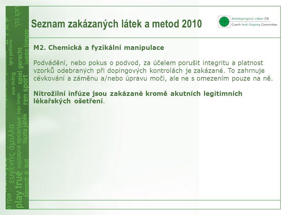 M2. Chemická a fyzikální manipulace Podvádění, nebo pokus o podvod, za účelem porušit integritu a platnost vzorků odebraných při dopingových kontrolác